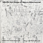Behind The Lines: Drawings and Objects by Michael David Hall