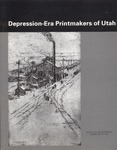 Depression-Era Printmakers of Utah by Will South