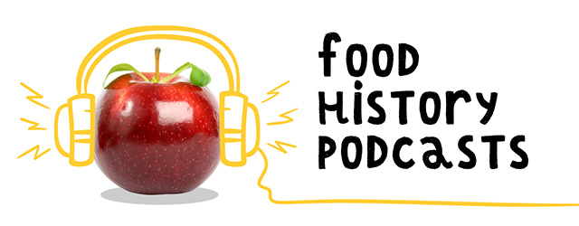 Food History Podcasts Spring 2018