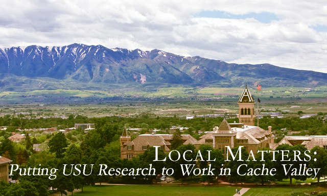 Local Matters: Putting USU Research to Work in Cache Valley