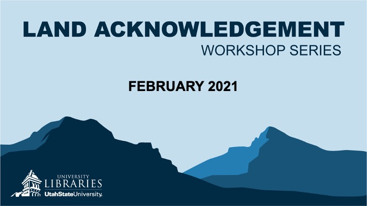 USU Libraries Land Acknowledgement Workshop Series