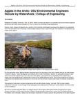 Aggies in the Arctic: USU Environmental Engineers Decode Icy Watersheds   College of Engineering by USU College of Engineering
