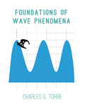 Foundations of Wave Phenomena: Complete Version by Charles G. Torre