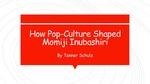 How Pop-Culture Shaped Momiji Inubashiri