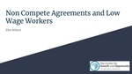 Non Compete Agreements and Low Wage Workers