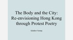 The Body and the City: Re-Envisioning Hong Kong Through Protest Poetry