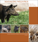 Managing Wild Pigs: A Technical Guide by Ben C. West, Andrea L. Cooper, and James B. Armstrong