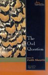 The Owl Question by Faith Shearin