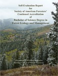 Self-Evaluation Report for Society of American Foresters' Continued Accreditation of Bachelor of Science Degree in Forest Ecology and Management