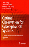 Optimal Observation for Cyber-Physical Systems: A Fisher-information-matrix-based Approach by Zhen Song, YangQuan Chen, Chellury R. Sastry, and Nazif C. Tas