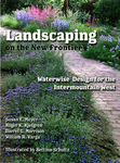 Landscaping on the New Frontier: Waterwise Design for the Intermountain West by Susan E. Meyer, Roger K. Kjelgren, Darrel G. Morrison, William A. Varga, and Betina Schultz