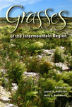 Grasses of the Intermountain Region by Laurel K. Anderton and Mary E. Barkworth