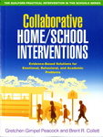 Collaborative Home/School Interventions: Evidence-Based Solutions for Emotional, Behavioral, and Academic Problems by Gretchen Gimpel Peacock and Brent R. Collett