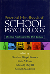 Practical Handbook of School Psychology: Effective Practices for the 21st Century by Gretchen Gimpel Peacock, Ruth A. Ervin, Edward J. Daly III, and Kenneth W. Merrell