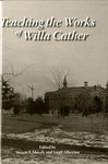 Teaching the Works of Willa Cather by Steven Shively and Virgil Albertini