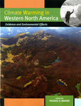 Climate Warming in Western North America: Evidence and Environmental Effects by Frederic Wagner