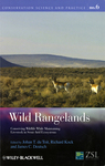 Wild Rangelands: Conserving Wildlife While Maintaining Livestock in Semi-Arid Ecosystems