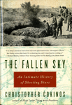The Fallen Sky: An Intimate History of Shooting Stars by Christopher Cokinos