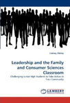 Leadership and the Family and Consumer Sciences Classroom: Challenging Junior High Students to Take Action in Their Community by Lindsey Shirley