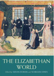 The Elizabethan World by Susan Doran and Norman Jones