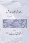 Reconceptualizing the Industrial Revolution by Jeff Horn, Leonard N. Rosenband, and Merritt Roe Smith