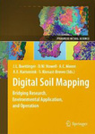 Digital Soil Mapping: Bridging Research, Production, and Environmental Application by Janis L. Boettinger, David W. Howell, Amanda C. Moore, Alfred E. Hartemink, and Suzann Kienast-Brown