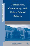 Curriculum, Community, and Urban School Reform by Barry M. Franklin