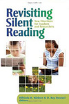 Revisiting Silent Reading: New Directions for Teachers and Researchers by Elfrieda H. Hiebert and D. Ray Reutzel