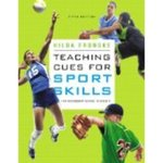 Teaching Cues for Sport Skills for Secondary Students, 5th Edition by Hilda Fronske