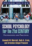 School Psychology for the 21st Century: Foundations and Practices, 2nd Edition by Kenneth W. Merrell, Ruth A. Ervin, and Gretchen Gimpel Peacock