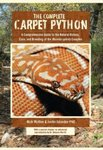 Complete Carpet Python: A Comprehensive Guide to the Natural History, Care and Breeding of the Moreli Spilota Complex by Nick Mutton and Justin G. Julander