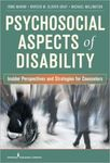 Psychosocial Aspects of Disability: Insider Perspectives and Counseling Strategies by Irmo Marini, Noreen M. Glover-Graf, and Michael Millington