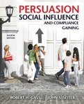 Persuasion, Social Influence, and Compliance Gaining, 4th Edition by Robert H. Gass and John S. Seiter
