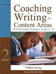 Coaching Writing in Content Areas: Write-for-Insight Strategies, Grades 6-12, 2nd Edition by William Strong