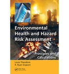 Environmental Health and Hazard Risk Assessment: Principles and Calculations by Louis Theodore and R. Ryan DuPont