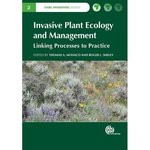 Invasive Plant Ecology and Management: Linking Processes to Practice (CABI Invasives Series) by Thomas A. Monaco
