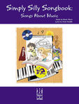 Simply Silly Songbook-Songs about Music by Kevin Olson and Kenn Nesbitt