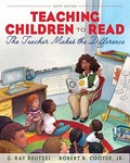 Teaching Children to Read: The Teacher Makes the Difference (6th Edition) by D. Ray Reutzel and Robert B. Cooter Jr.