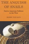 The Anguish of Snails: Native American Folklore in the West by Barre Toelken