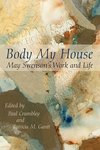 Body My House: May Swenson's Work and Life by Paul Crumbley and Patricia M. Gantt