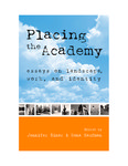 Placing the Academy: Essays on Landscape, Work, and Identity by Jennifer Sinor and Rona Kaufman