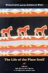 Worldviews and the American West: The Life of the Place Itself