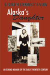 Alaska's Daughter by Elizabeth Bernhardt Pinson