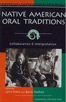 Native American Oral Traditions by Larry Evers and Barre Toelken