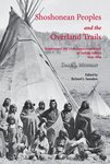 Shoshonean Peoples and the Overland Trails by Dale L. Morgan