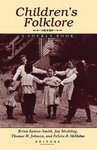 Children's Folklore by Brian Sutton-Smith, Jay Mechling, Thomas W. Johnson, and Felicia R. McMahon