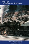 My Life on Mountain Railroads