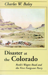 Disaster at the Colorado by Charles W. Baley