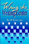 Wiring the Writing Center by Eric H. Hobson