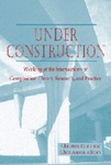 Under Construction: Working at the Intersections of Composition Theory, Research, and Practice by Christine Farris and Chris M. Anson